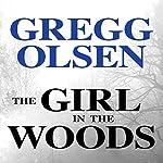 The Girl in the Woods: Waterman and Stark, Book 1 | Gregg Olsen