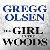 The Girl in the Woods: Waterman and Stark, Book 1 | [Gregg Olsen]