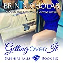 Getting over It Audiobook by Erin Nicholas Narrated by Kate Udall