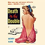 Death on the Double (       UNABRIDGED) by Henry Kane Narrated by Stephen Bel Davies