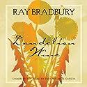 Dandelion Wine: A Novel (       UNABRIDGED) by Ray Bradbury Narrated by Paul Michael Garcia