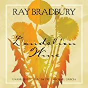 Dandelion Wine: A Novel | [Ray Bradbury]