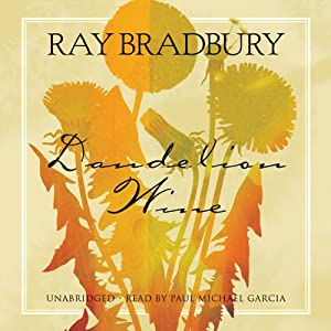 Dandelion Wine: A Novel | [Ray Bradbury]
