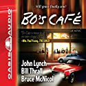 Bo's Cafe (       UNABRIDGED) by Bill Thrall, Bruce McNicol, John Lynch Narrated by Roger Mueller