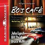 Bo's Cafe | Bill Thrall,Bruce McNicol,John Lynch