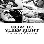 How to Sleep Right: A Guide to Sleeping Productively | Anthony Ekanem