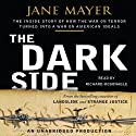 The Dark Side: The Inside Story of How The War on Terror Turned into a War on American Ideals (       UNABRIDGED) by Jane Mayer Narrated by Richard McGonagle