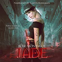 Jade: Three J'amigos, Book 1 Audiobook by Rose Montague Narrated by Caryn Kuhlman