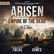 Empire of the Dead: Arisen, Book 8 | Michael Stephen Fuchs, Glynn James