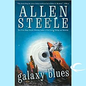 Galaxy Blues | [Allen Steele]