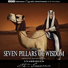 Seven Pillars of Wisdom Audiobook by T.E. Lawrence Narrated by Alastair Cameron