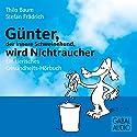Günter, der innere Schweinehund, wird Nichtraucher Hörbuch von Stefan Frädrich, Thilo Baum Gesprochen von: Stefan Frädrich