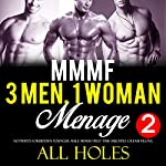 Three Men, One Woman, Too Big, All Holes: Age of Sharing Series Book 2 |  All Holes