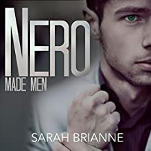 Nero: Made Men, Book 1 (       UNABRIDGED) by Sarah Brianne Narrated by Aaron Landon