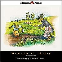 Uncle Wiggily & Mother Goose Hörbuch von Howard Garis Gesprochen von: Robin Field