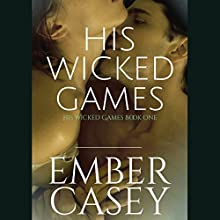 His Wicked Games: His Wicked Games, Book 1 (       UNABRIDGED) by Ember Casey Narrated by Natalie Duke