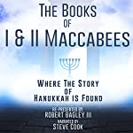The Books of I & II Maccabees: Where the Story of Hanukkah Is Found | Robert Bagley III - adaptation