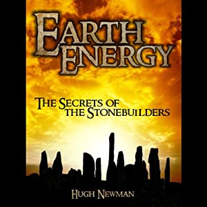 Earth Energy: The Secrets of the Stonebuilders | [Hugh Newman]