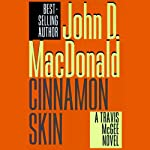 Cinnamon Skin: A Travis McGee Novel, Book 20 (       UNABRIDGED) by John D. MacDonald Narrated by Robert Petkoff