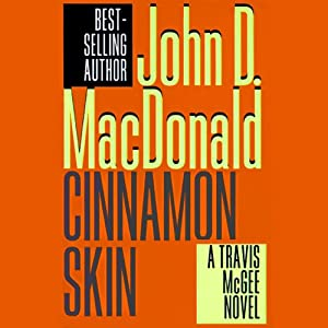 Cinnamon Skin: A Travis McGee Novel, Book 20 | [John D. MacDonald]