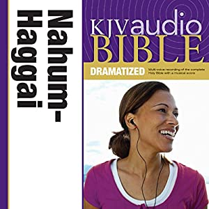 KJV Audio Bible: Nahum, Habakkuk, Zephaniah, and Haggai (Dramatized) Audiobook