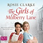 The Girls of Mulberry Lane: Mulberry Lane, Book 1 | Rosie Clarke