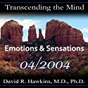 Transcending the Mind Series: Emotions & Sensations  by David R. Hawkins Narrated by David R. Hawkins