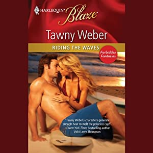 Riding the Waves | [Tawny Weber]