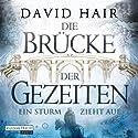Ein Sturm zieht auf (Die Brücke der Gezeiten 1) Hörbuch von David Hair Gesprochen von: Martin Bross