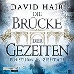 Ein Sturm zieht auf (Die Brücke der Gezeiten 1) | David Hair