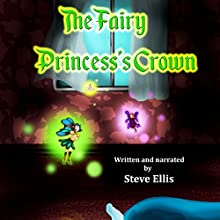 The Fairy Princess's Crown Audiobook by Steve Ellis Narrated by Steve Ellis