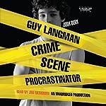 Guy Langman, Crime Scene Procrastinator | Josh Berk