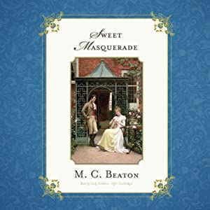 Sweet Masquerade: Regency Series, Book 2 | [M. C. Beaton]
