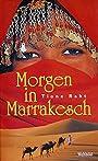 Morgen in Marrakesch : Roman. - Tione Raht