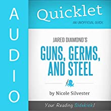 Quicklet on Guns, Germs, and Steel by Jared Diamond (       UNABRIDGED) by Nicole Silvester Narrated by John Delaney