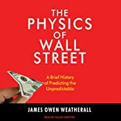 The Physics of Wall Street: A Brief History of Predicting the Unpredictable Audiobook