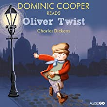Dominic Cooper reads Oliver Twist (Famous Fiction) (       ABRIDGED) by Charles Dickens Narrated by Dominic Cooper
