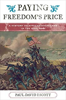 Book Cover: Paying Freedom's Price: A History of African Americans in the Civil War