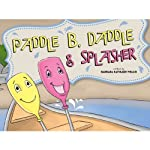 Paddle B. Daddle and Splasher | Barbara Kathleen Welch