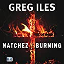 Natchez Burning Audiobook by Greg Iles Narrated by Jeff Harding