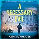 A Necessary Evil Audiobook by Abir Mukherjee Narrated by Simon Bubb