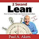 2 Second Lean (       UNABRIDGED) by Paul A. Akers Narrated by Paul A Akers