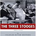 American Legends: The Three Stooges (       UNABRIDGED) by Charles River Editors Narrated by Morley Shulman