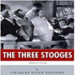 American Legends: The Three Stooges | Charles River Editors