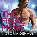 The Final Move: Hometown Players Series, Book 3 Audiobook by Victoria Denault Narrated by Mason Lloyd, Jillian Macie