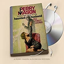 The Case of the Haunted Husband: Perry Mason Series, Book 18 | Livre audio Auteur(s) : Erle Stanley Gardner Narrateur(s) : Alexander Cendese