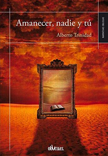 Amanecer, nadie y tú (Spanish Edition)