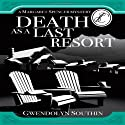Death as a Last Resort (       UNABRIDGED) by Gwendolyn Southin Narrated by Cynthia Barrett