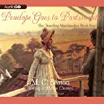 Penelope Goes to Portsmouth: The Traveling Matchmaker, Book 3 (       UNABRIDGED) by M. C. Beaton, Marion Chesney Narrated by Helen Lisanti