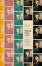 Making Marie Curie Intellectual Property and Celebrity Culture in an Age of Information sciencecultu